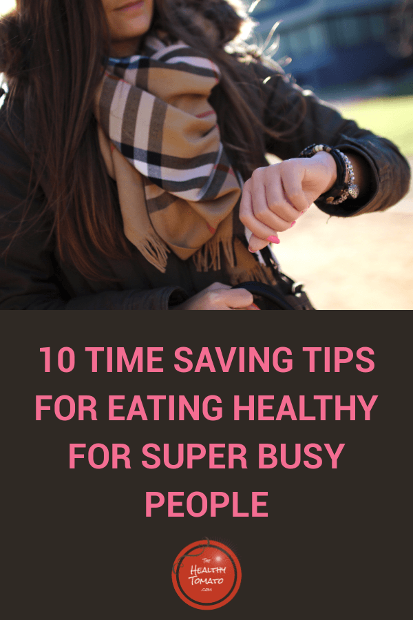 Top Ten Tips to Eating Clean and Healthy in Less Time